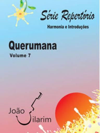 Série Repertório - Volume 7 - Querumana - Com CD de áudio para os solos.