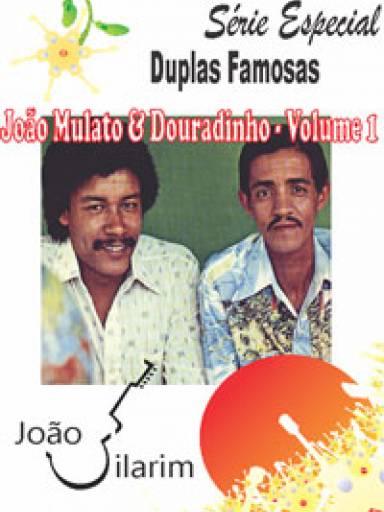 Série Duplas Famosas - João Mulato e Douradinho - Volume 1 - Com CD de áudio para os solos.