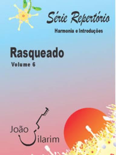 Série Repertório - Volume 6 - Rasqueado - Com CD de áudio para os solos.