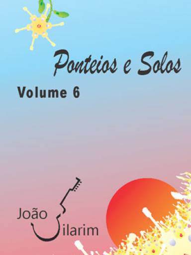 Ponteios e Solos - Volume 6 - Com CD de áudio para os solos