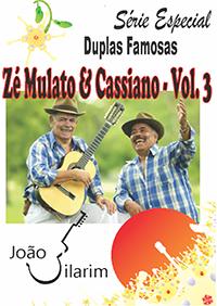 Série Duplas Famosas - Zé Mulato e Cassiano - Volume 03 - Com CD de áudio