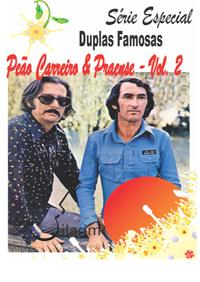 Série Duplas Famosas - Peão Carreiro e Praense - Volume 02 - Com CD de áudio