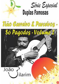 Série Duplas Famosas - Tião Carreiro e Parceiros - Só Pagodes - Volume 02 - Com CD de áudio