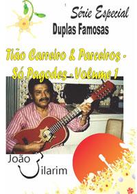 Série Duplas Famosas - Tião Carreiro e Parceiros - Só Pagodes - Volume 01 - Com CD de áudio